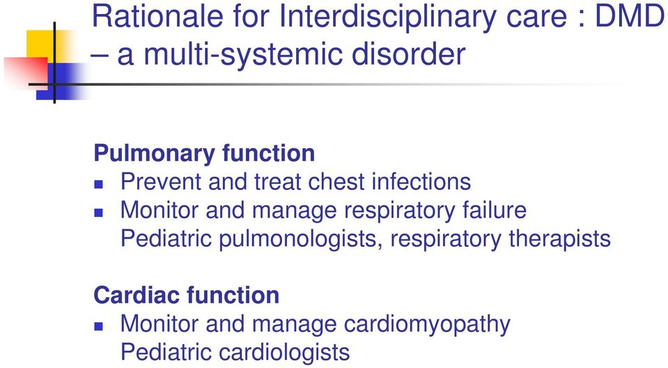 manage respiratory failure Pediatric pulmonologists, respiratory
