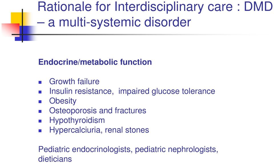 glucose tolerance Obesity Osteoporosis and fractures Hypothyroidism