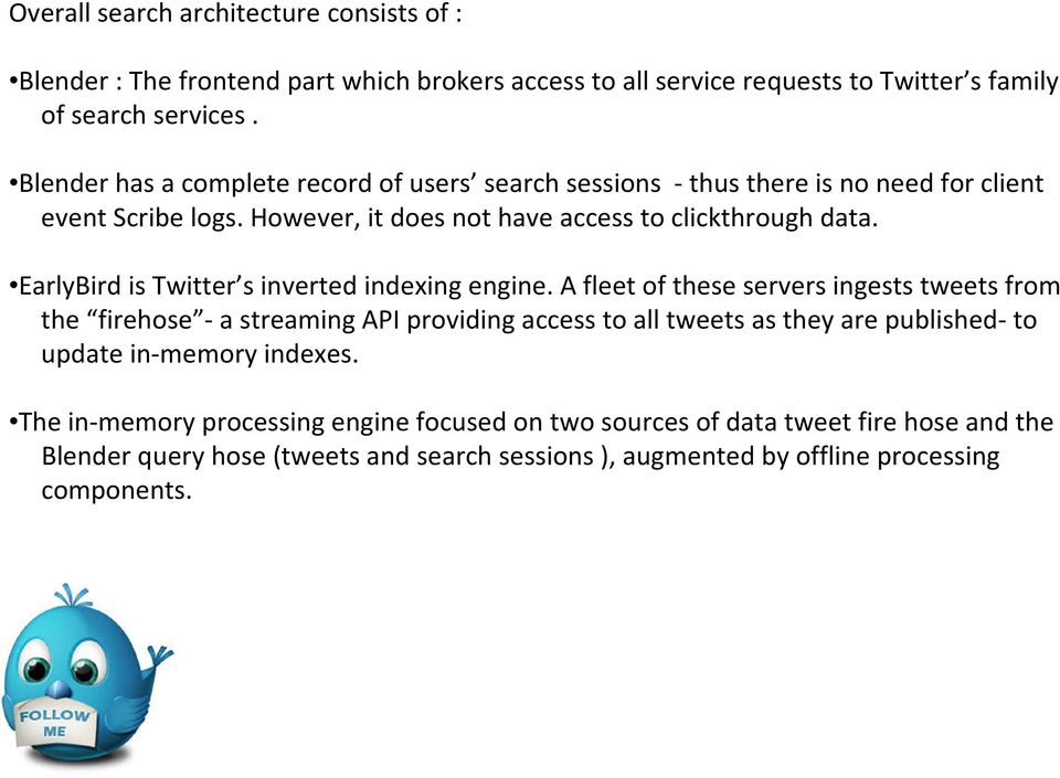 EarlyBird is Twitter s inverted indexing engine.