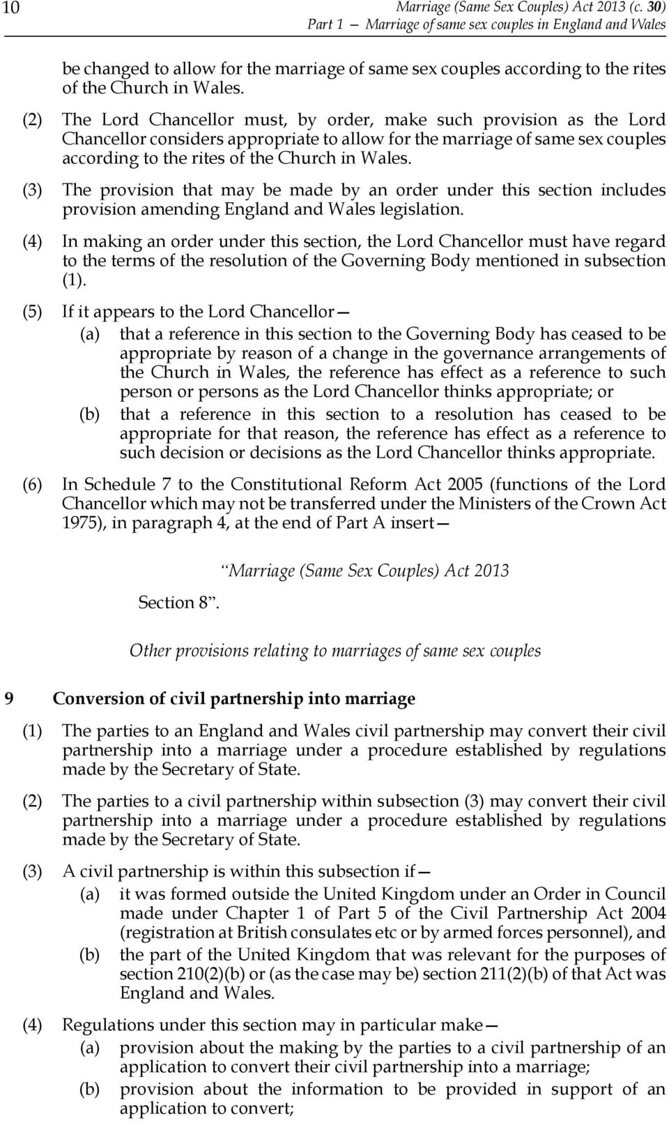 (2) The Lord Chancellor must, by order, make such provision as the Lord Chancellor considers appropriate to allow for the marriage of same sex couples according to the rites of the Church in Wales.