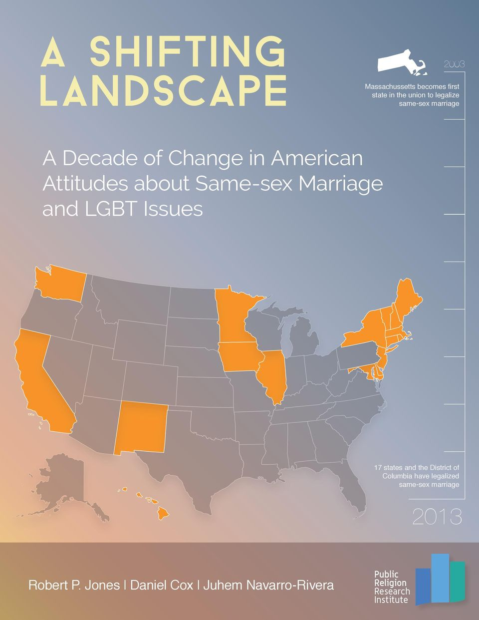 states and the District of Columbia have legalized same-sex marriage 2013 Public Religion