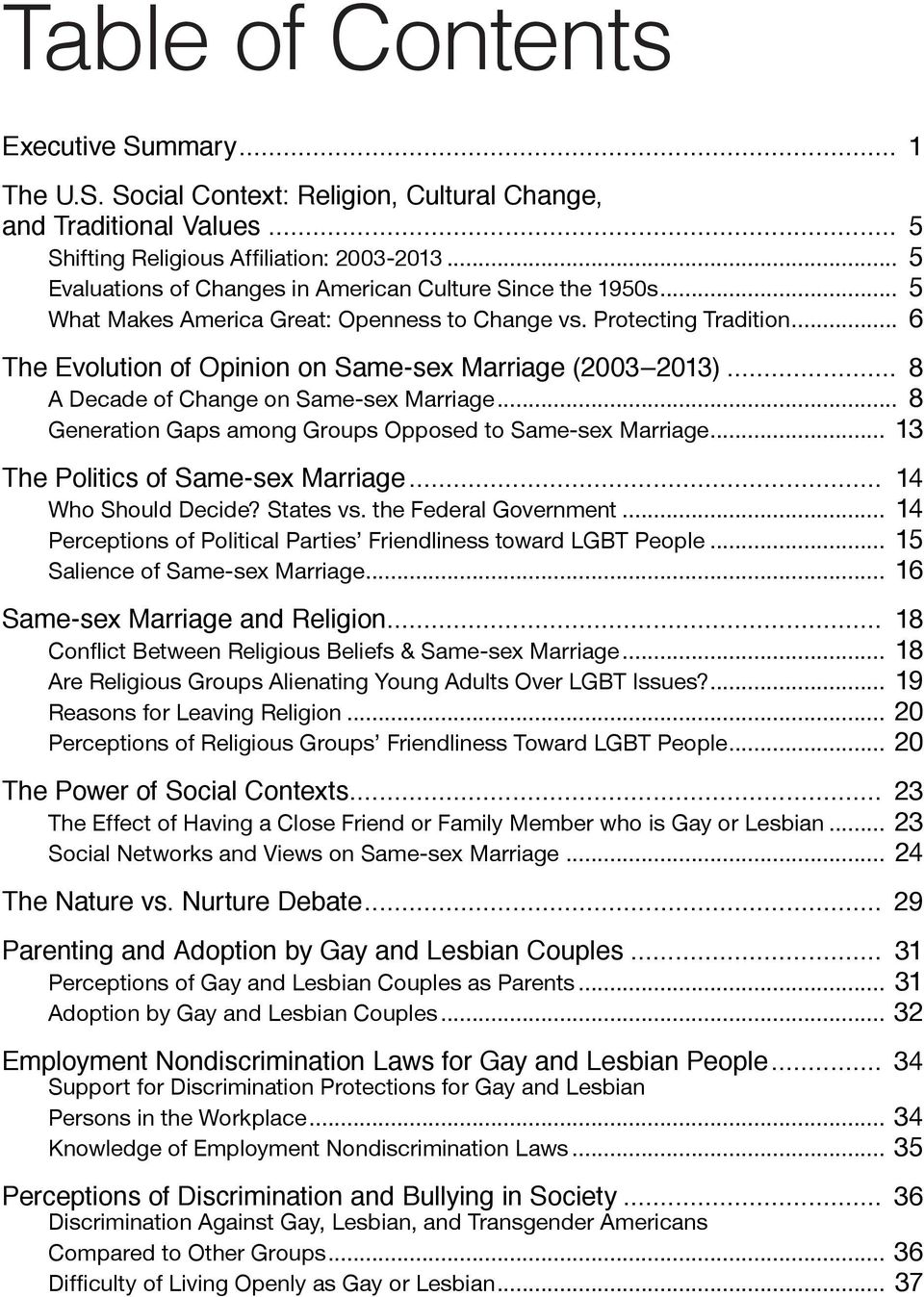 Protecting Tradition 6 The Evolution of Opinion on Same-sex Marriage (2003 2013).