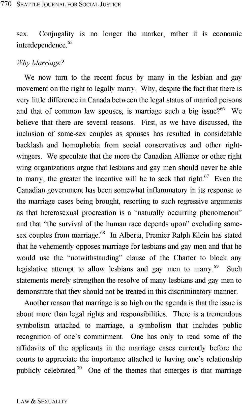 Why, despite the fact that there is very little difference in Canada between the legal status of married persons and that of common law spouses, is marriage such a big issue?