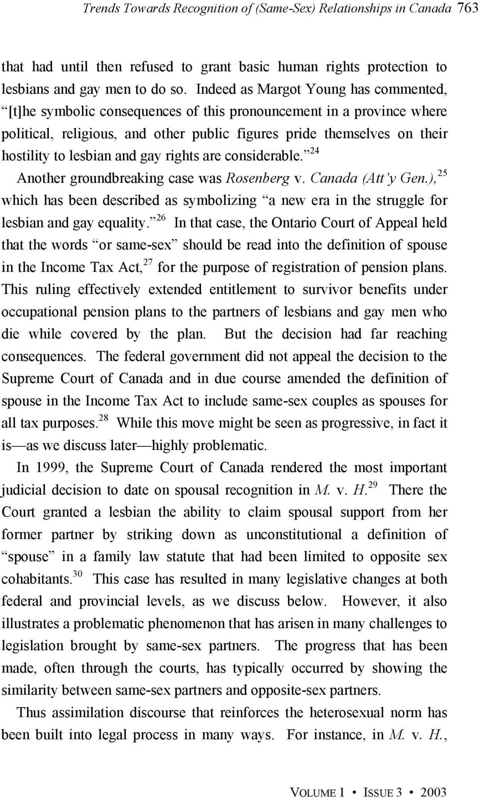 lesbian and gay rights are considerable. 24 Another groundbreaking case was Rosenberg v. Canada (Att y Gen.