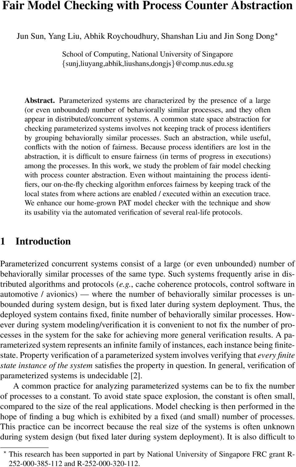 Parameterized systems are characterized by the presence of a large (or even unbounded) number of behaviorally similar processes, and they often appear in distributed/concurrent systems.