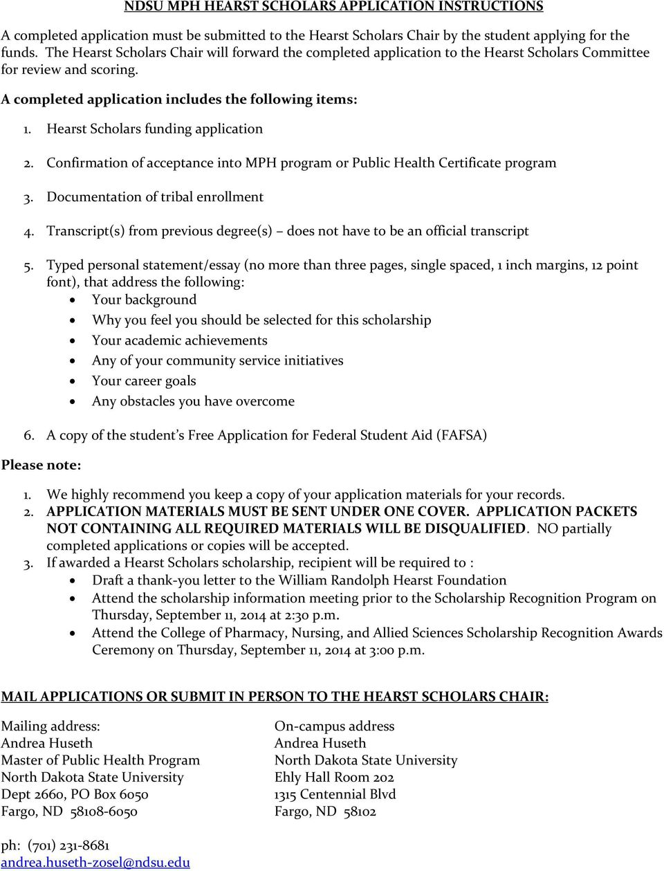 Hearst Scholars funding application 2. Confirmation of acceptance into MPH program or Public Health Certificate program 3. Documentation of tribal enrollment 4.