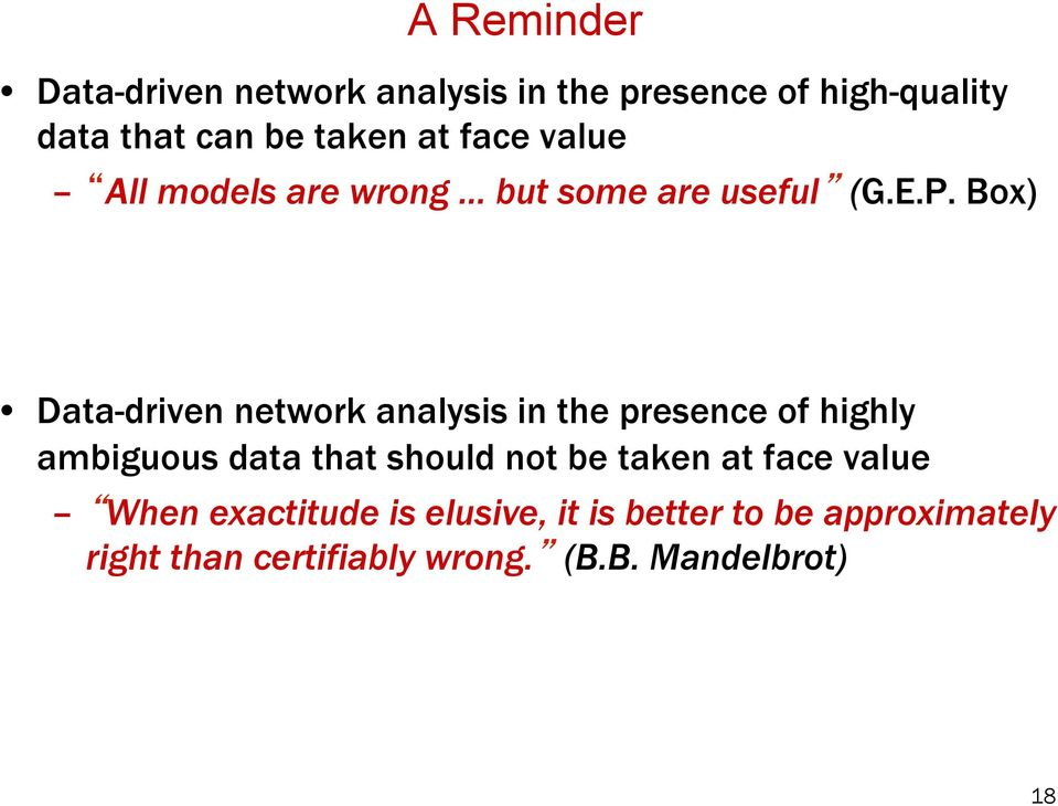 Box) Data-driven network analysis in the presence of highly ambiguous data that should not be