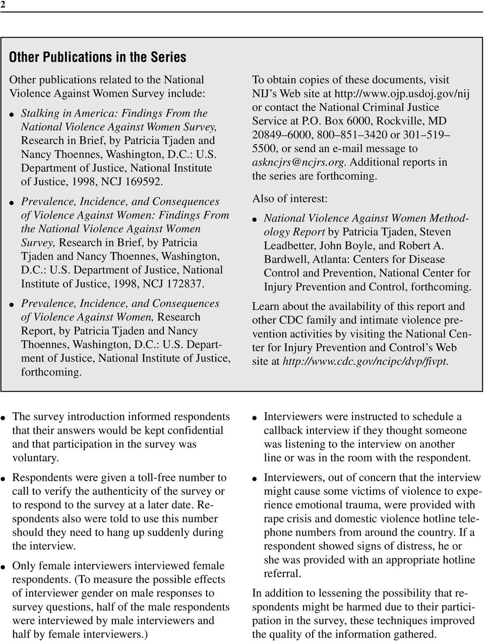 Prevalence, Incidence, and Consequences of Violence Against Women: Findings From the National Violence Against Women Survey, Research in Brief, by Patricia Tjaden and Nancy Thoennes, Washington, D.C.: U.