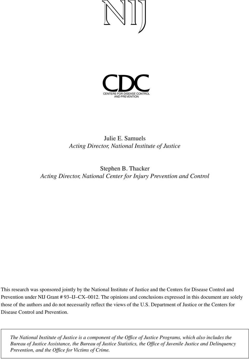 under NIJ Grant # 93 IJ CX 0012. The opinions and conclusions expressed in this document are solely those of the authors and do not necessarily reflect the views of the U.S.