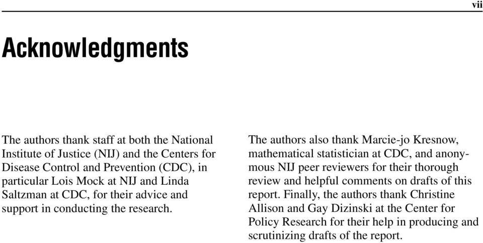 The authors also thank Marcie-jo Kresnow, mathematical statistician at CDC, and anonymous NIJ peer reviewers for their thorough review and helpful