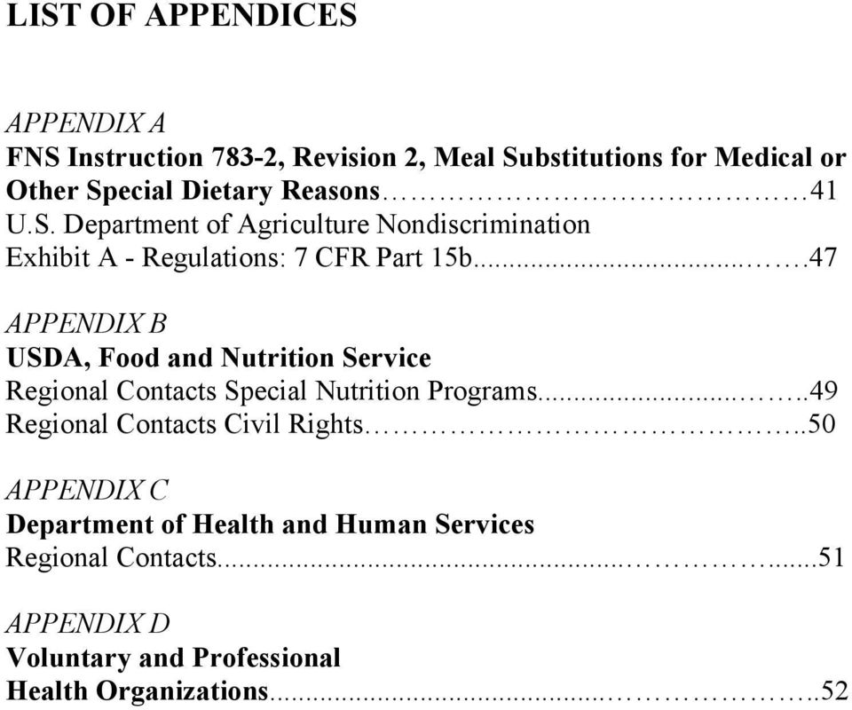 ...47 APPENDIX B USDA, Food and Nutrition Service Regional Contacts Special Nutrition Programs.