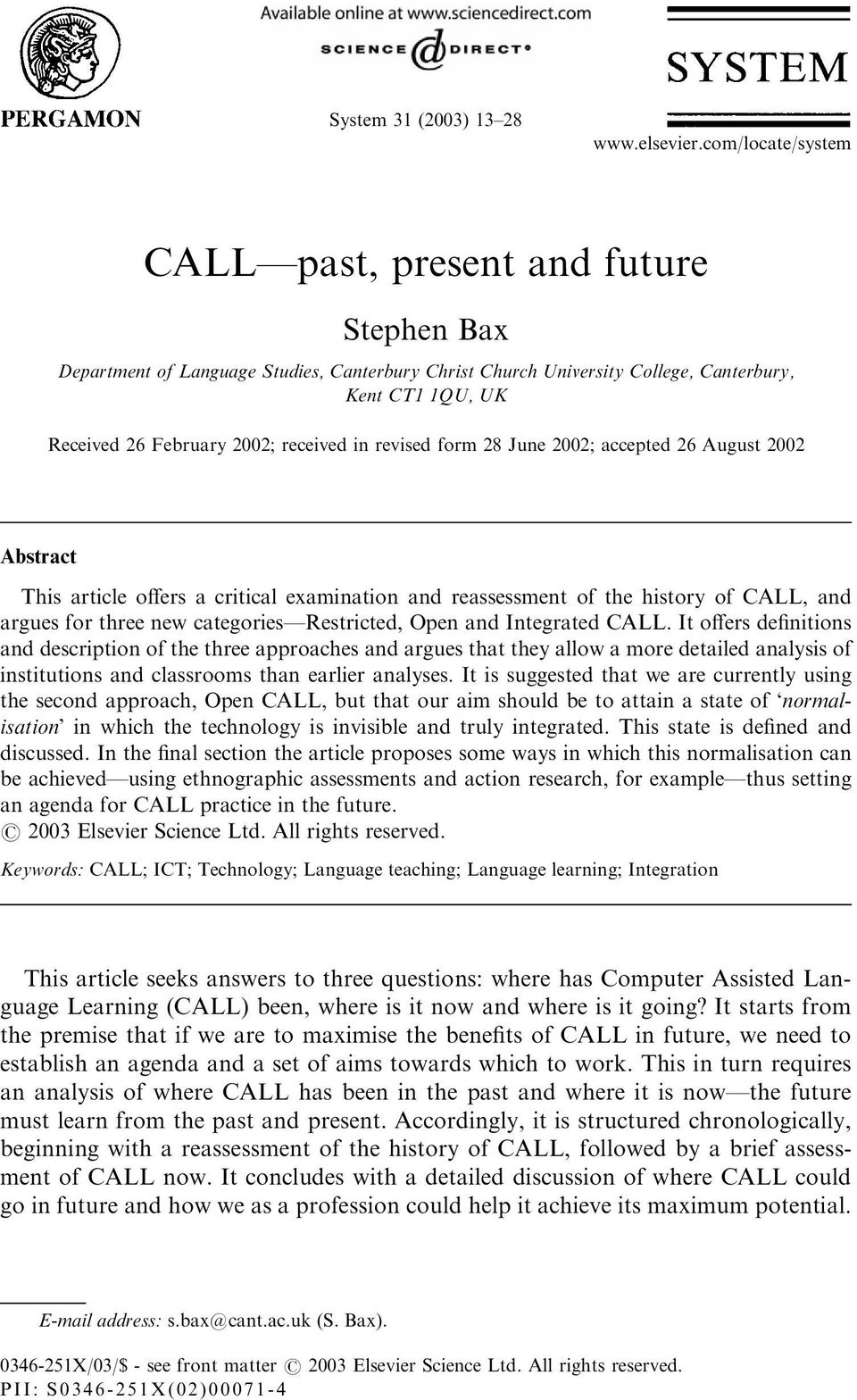 received in revised form28 June 2002; accepted 26 August 2002 Abstract This article offers a critical examination and reassessment of the history of CALL, and argues for three new categories