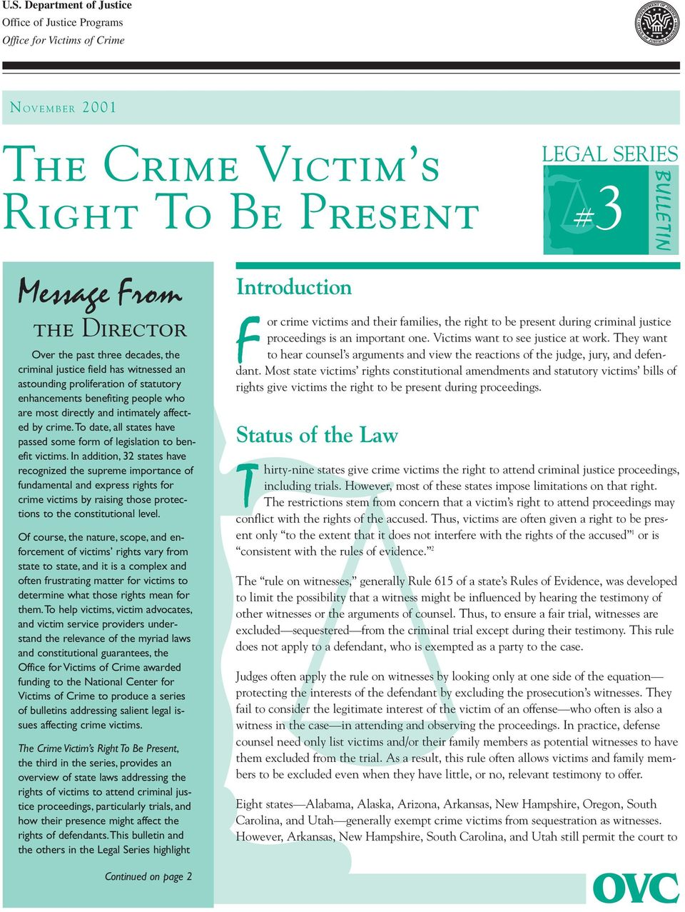 to date, all states have passed some form of legislation to benefit victims.