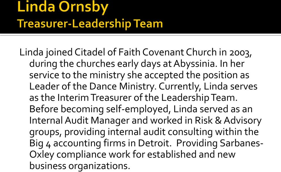 Currently, Linda serves as the Interim Treasurer of the Leadership Team.