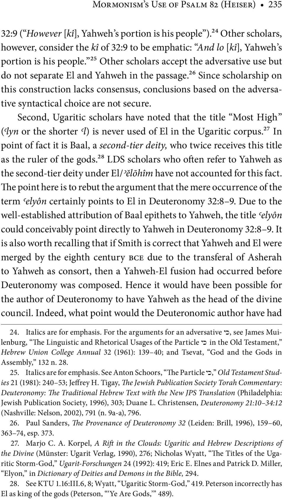 25 Other scholars accept the adversative use but do not separate El and Yahweh in the passage.