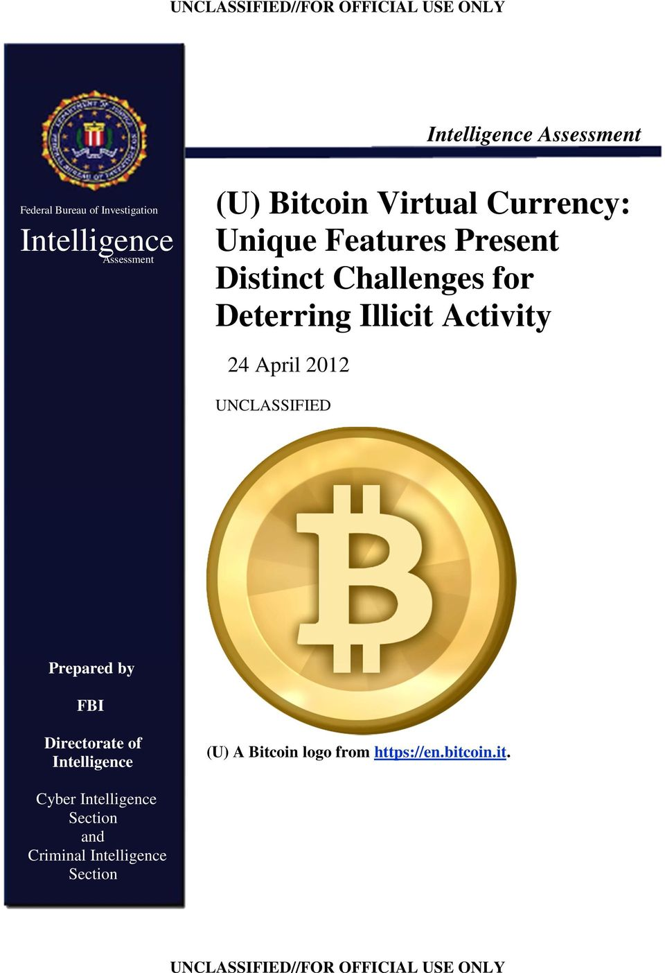 Illicit Activity 24 April 2012 UNCLASSIFIED Prepared by FBI Directorate of Intelligence