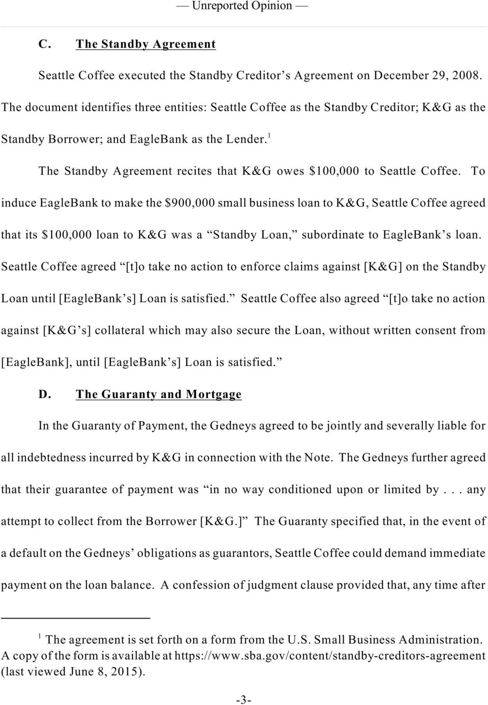 1 The Standby Agreement recites that K&G owes $100,000 to Seattle Coffee.