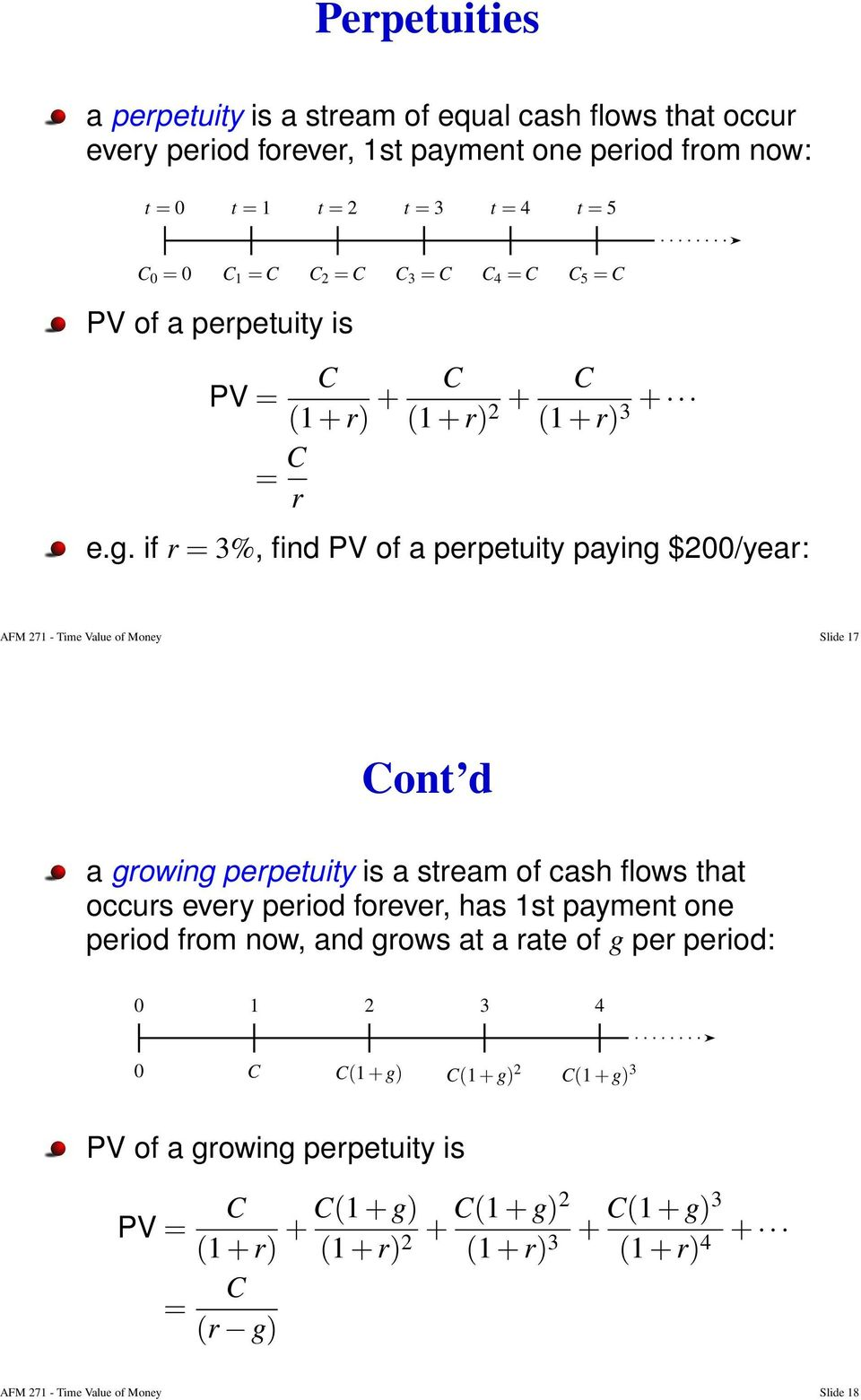 if r = 3%, find PV of a perpetuity paying $2/year: AFM 271 - Time Value of Money Slide 17 a growing perpetuity is a stream of cash flows that occurs every period forever, has 1st