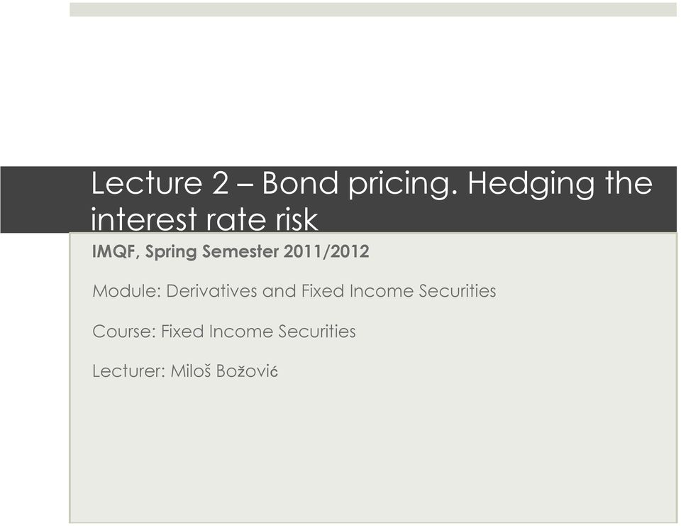 Semester 2011/2012 Module: Derivatives and