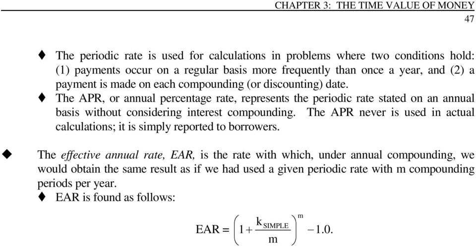 The APR, or aual percetage rate, represets the periodic rate stated o a aual basis without cosiderig iterest compoudig.