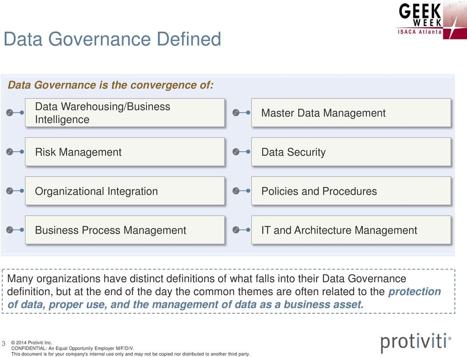 Management Many organizations have distinct definitions of what falls into their Data Governance definition, but at the end of the