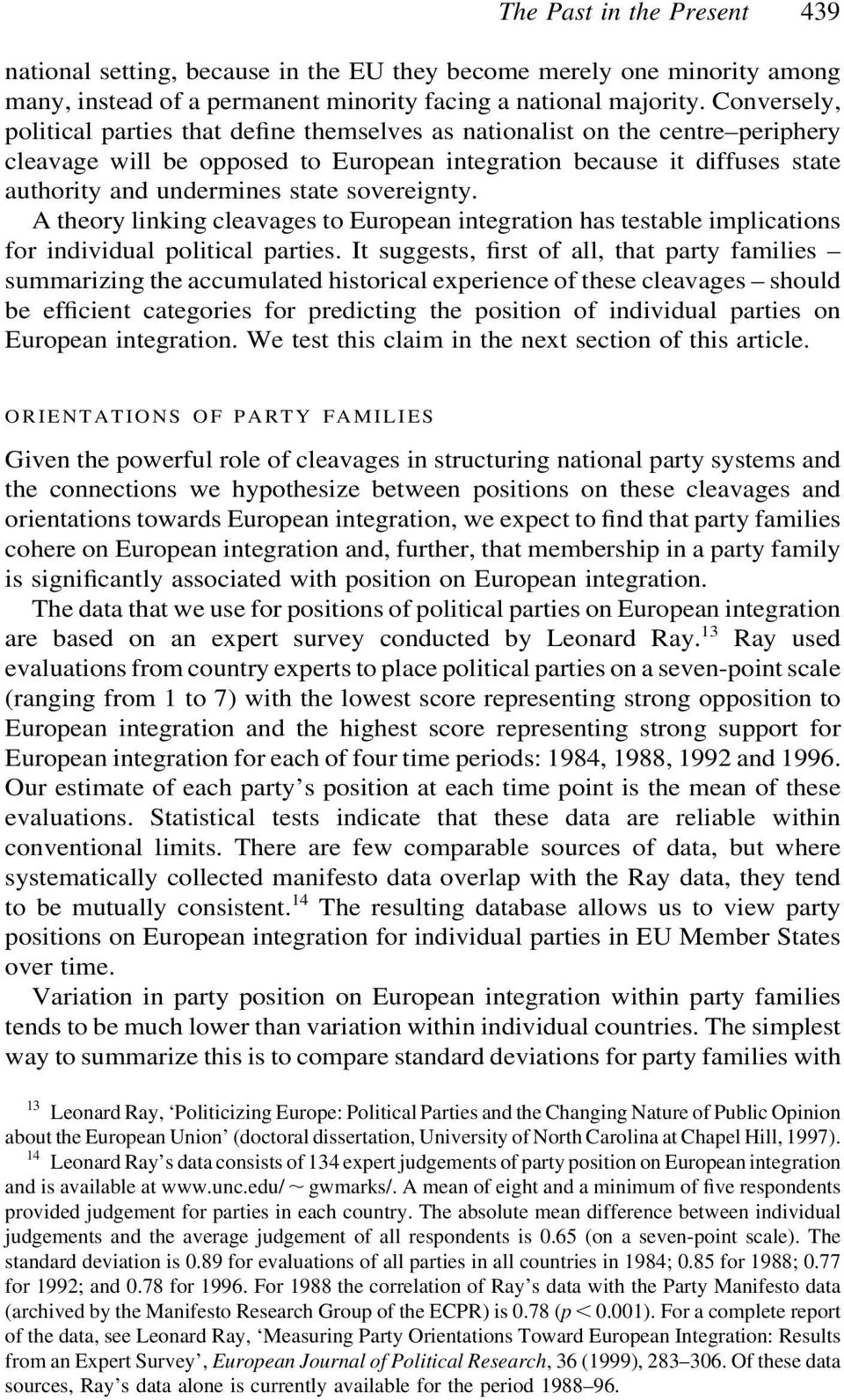 sovereignty. A theory linking cleavages to European integration has testable implications for individual political parties.