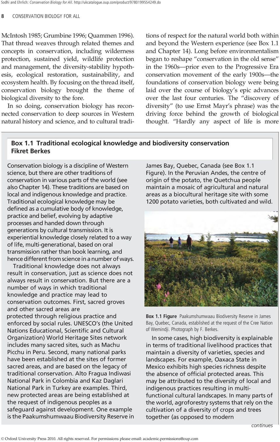 ecological restoration, sustainability, and ecosystem health. By focusing on the thread itself, conservation biology brought the theme of biological diversity to the fore.