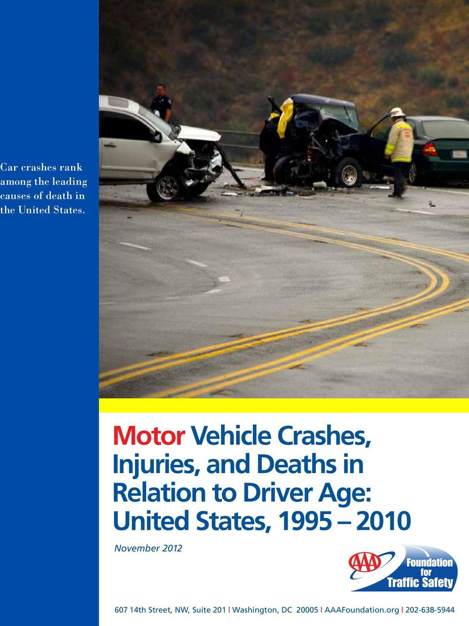 Motor Vehicle Crashes, Injuries, and Deaths in Relation to Driver