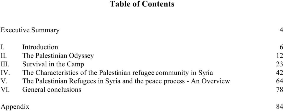 The Characteristics of the Palestinian refugee community in Syria 42 V.