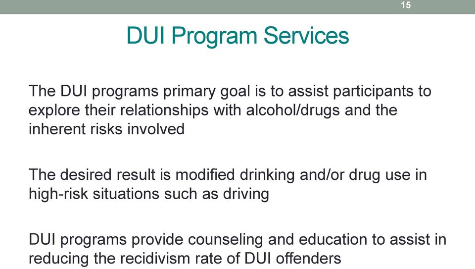 is modified drinking and/or drug use in high-risk situations such as driving DUI programs