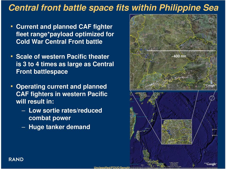 4 times as large as Central Front battlespace ~400 nm Operating current and planned CAF fighters in