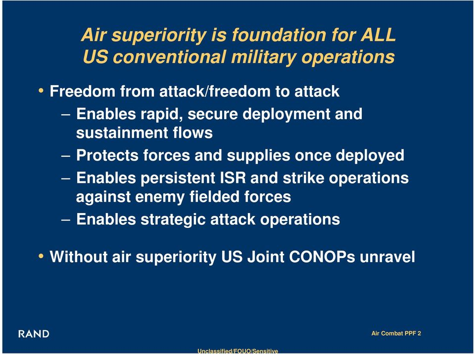 and supplies once deployed Enables persistent ISR and strike operations against enemy fielded