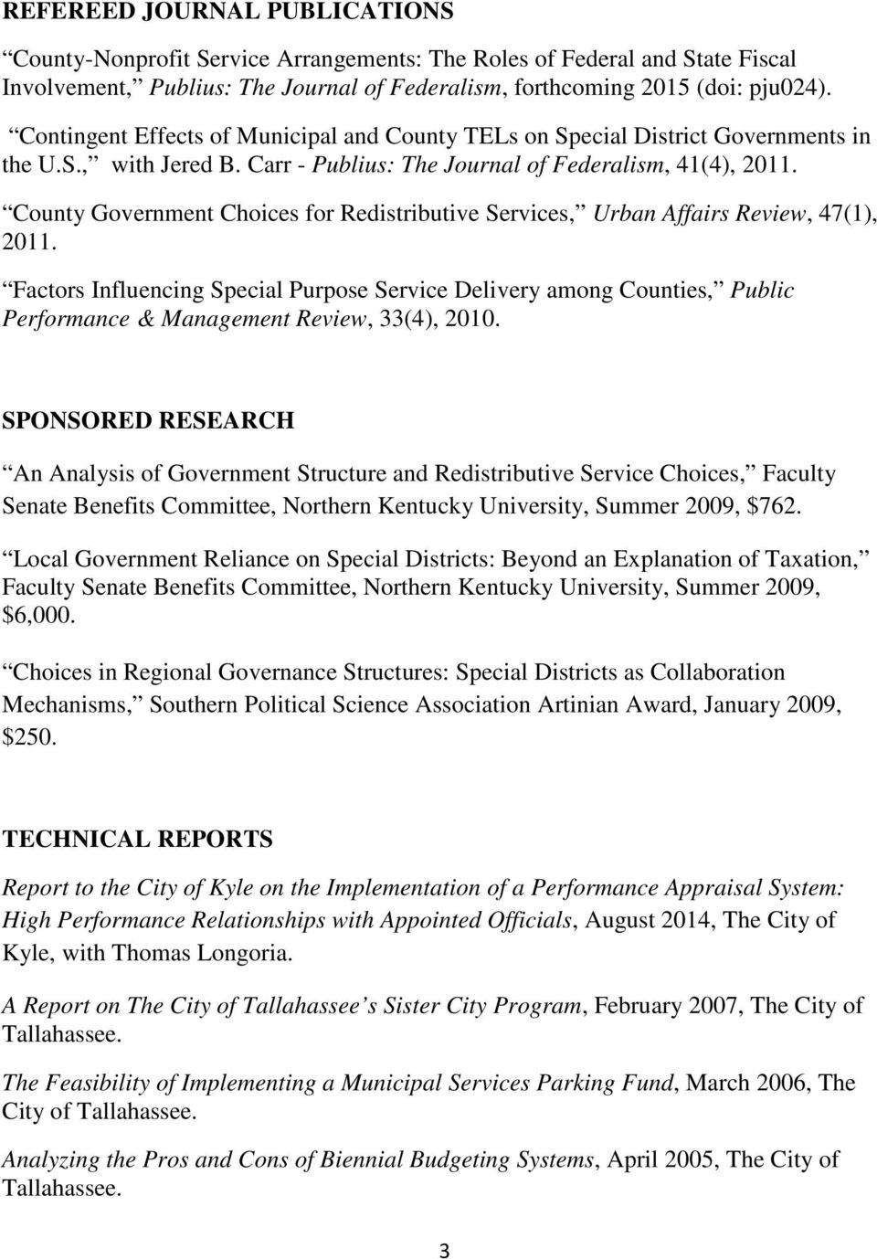 County Government Choices for Redistributive Services, Urban Affairs Review, 47(1), 2011.