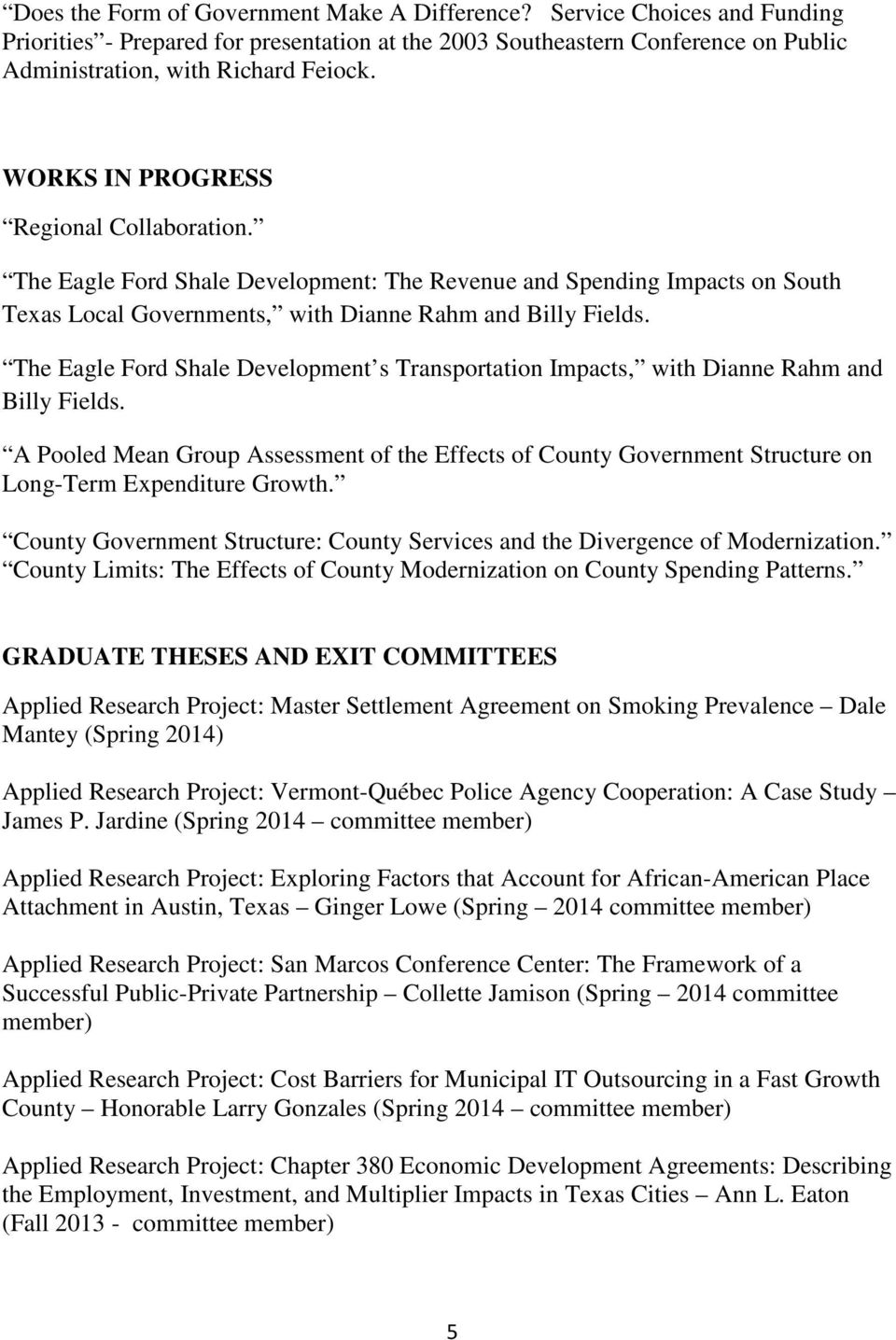 The Eagle Ford Shale Development s Transportation Impacts, with Dianne Rahm and Billy Fields.