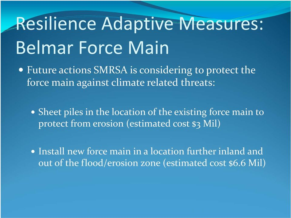the existing force main to protect from erosion (estimated cost $3 Mil) Install new force