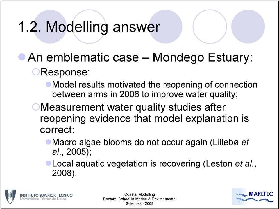 quality studies after reopening evidence that model explanation is correct: Macro algae blooms