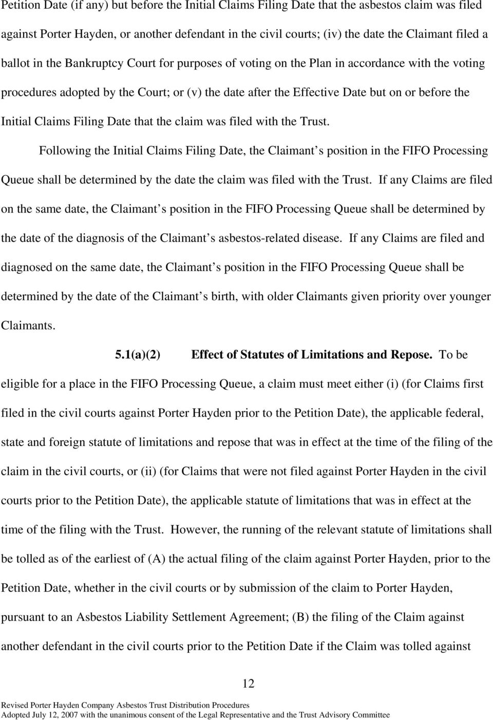 Claims Filing Date that the claim was filed with the Trust.
