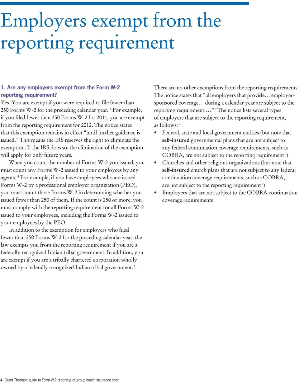3 For example, if you filed fewer than 250 Forms W-2 for 2011, you are exempt from the reporting requirement for 2012.