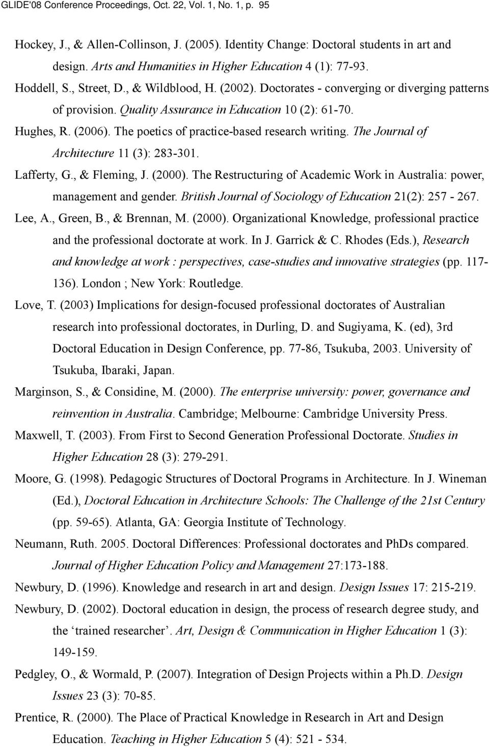 Quality Assurance in Education 10 (2): 61-70. Hughes, R. (2006). The poetics of practice-based research writing. The Journal of Architecture 11 (3): 283-301. Lafferty, G., & Fleming, J. (2000).