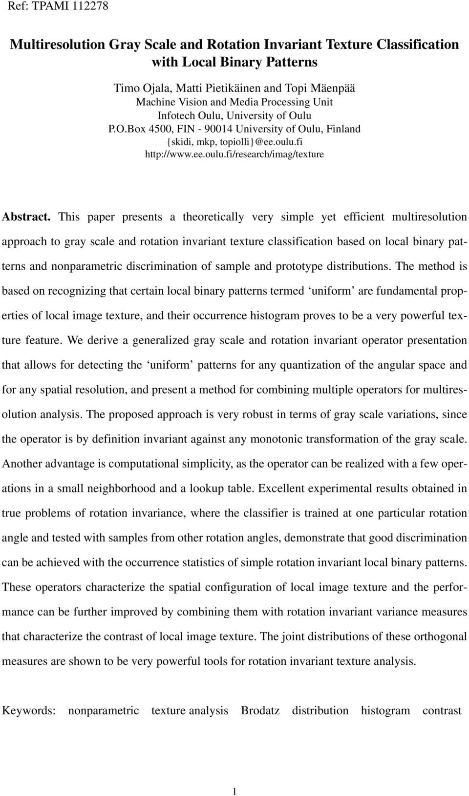 This paper presents a theoretically very simple yet efficient multiresolution approach to gray scale and rotation invariant texture classification based on local binary patterns and nonparametric