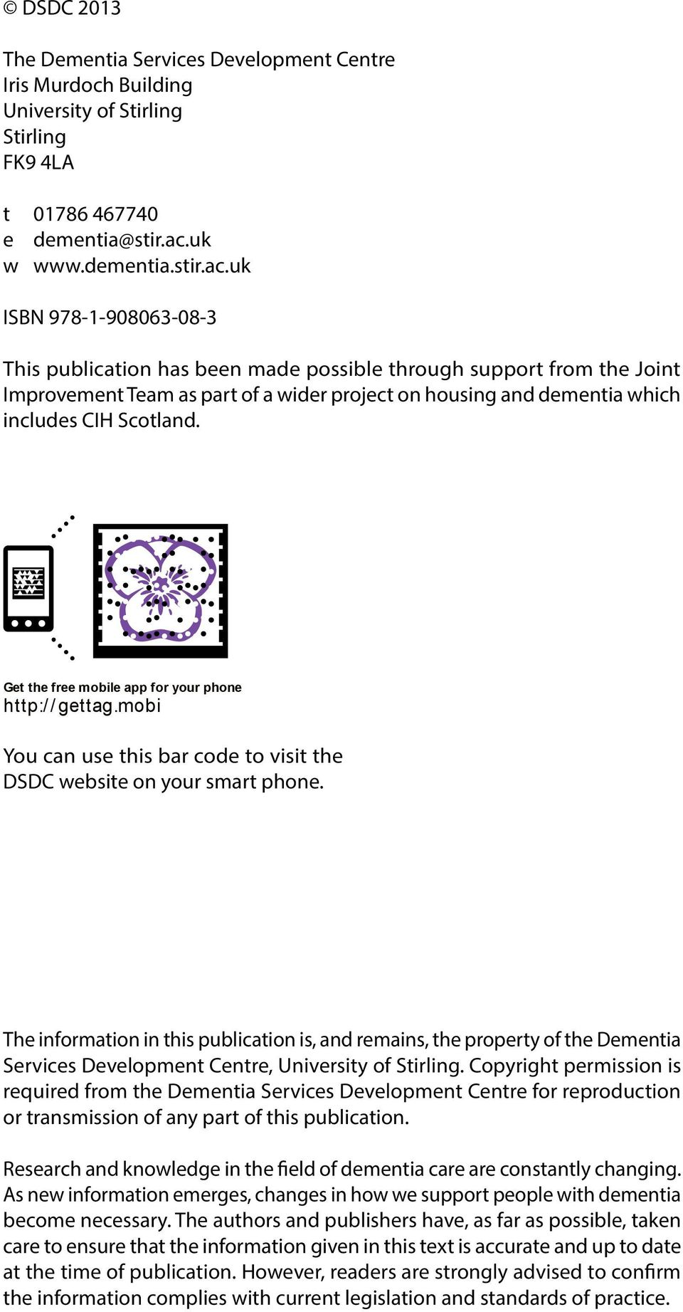 uk ISBN 978-1-908063-08-3 This publication has been made possible through support from the Joint Improvement Team as part of a wider project on housing and dementia which includes CIH Scotland.