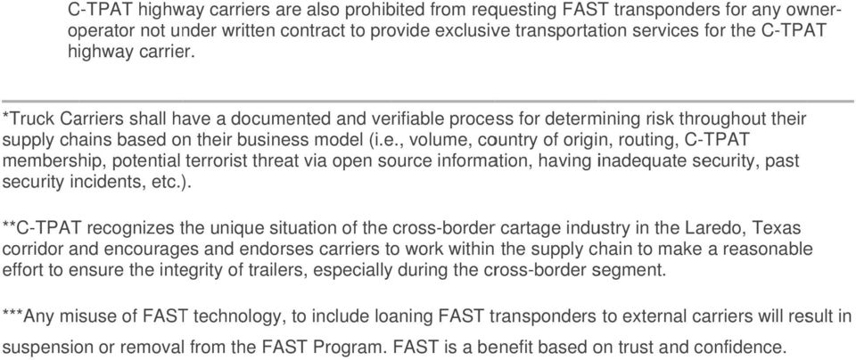 ) ). **C-TPATT recognizes the unique situation of the cross-border r cartage industry in the Laredo, Texas corridor and encourages and endorses carriers to work within the supply chain to make a