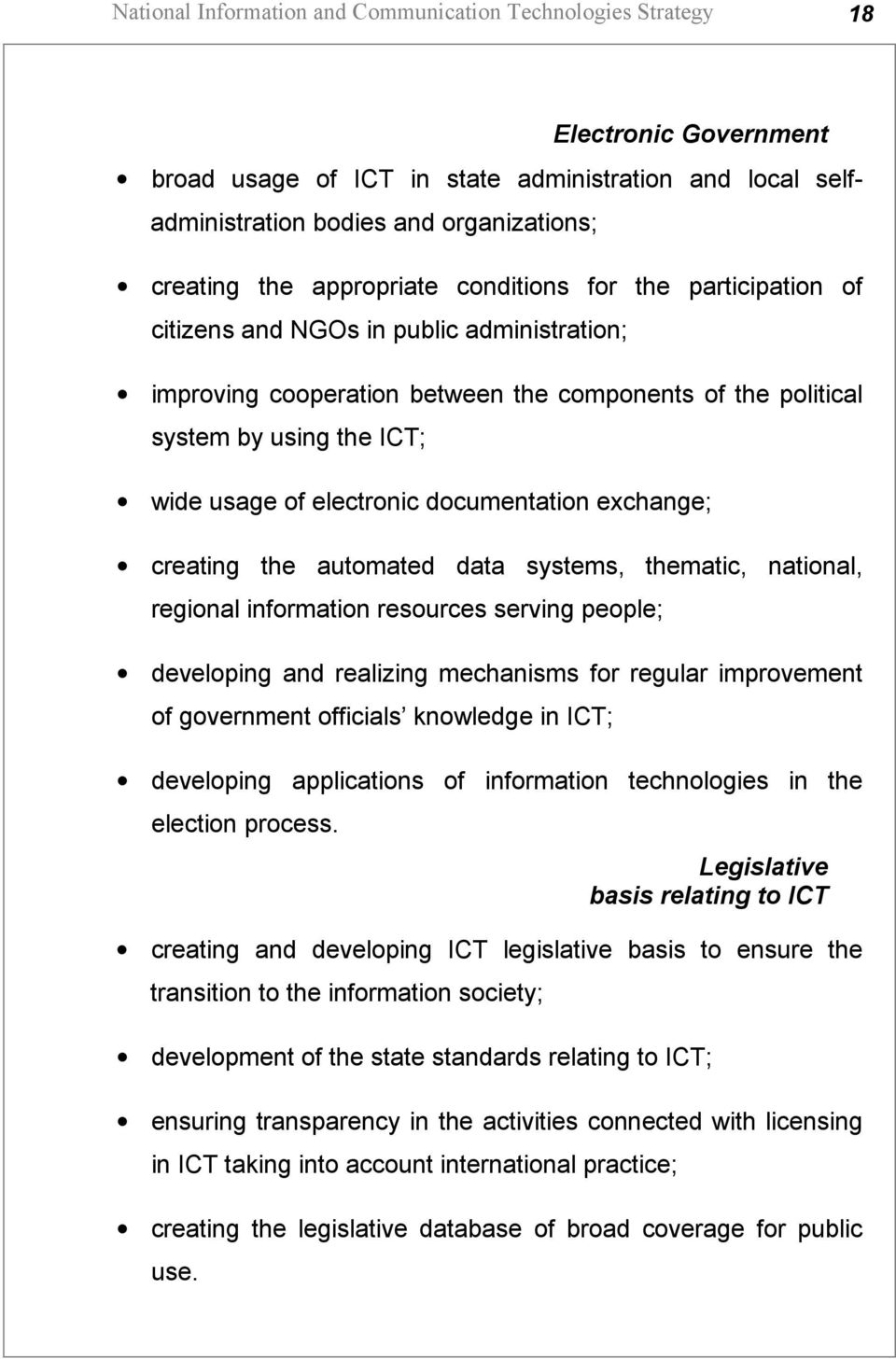 electronic documentation exchange; creating the automated data systems, thematic, national, regional information resources serving people; developing and realizing mechanisms for regular improvement