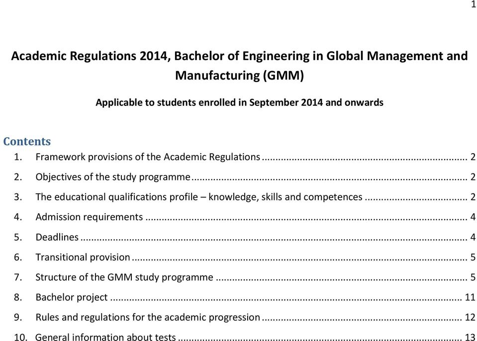 The educational qualifications profile knowledge, skills and competences... 2 4. Admission requirements... 4 5. Deadlines... 4 6.
