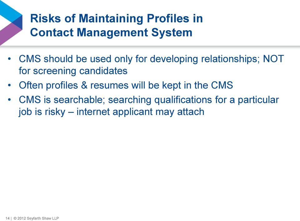 & resumes will be kept in the CMS CMS is searchable; searching qualifications