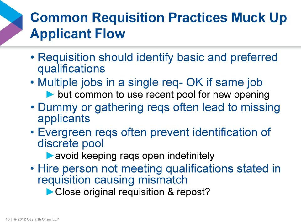 missing applicants Evergreen reqs often prevent identification of discrete pool avoid keeping reqs open indefinitely Hire