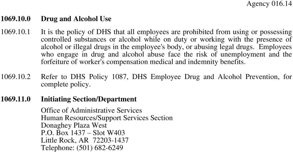 presence of alcohol or illegal drugs in the employee's body, or abusing legal drugs.