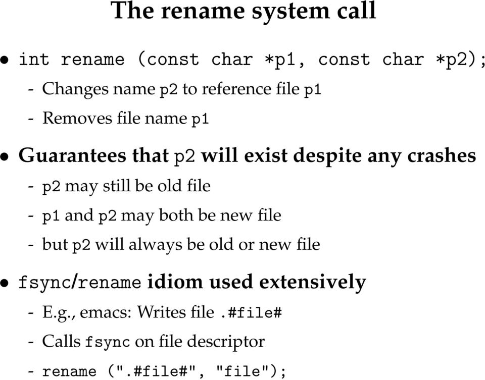 file - p1 and p2 may both be new file - but p2 will always be old or new file fsync/rename idiom used