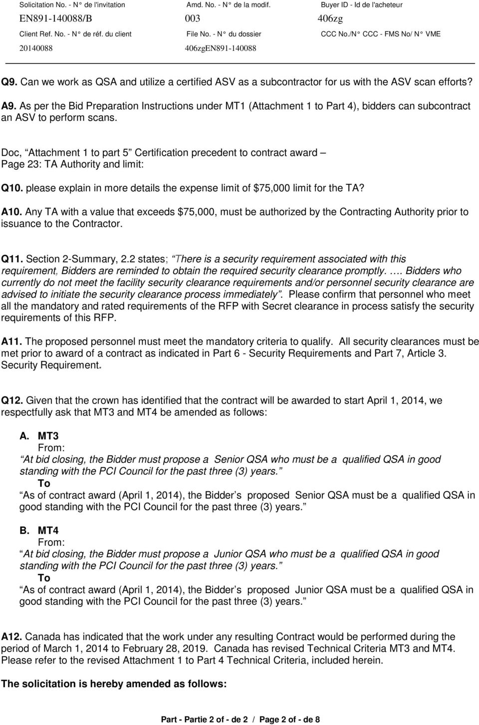 Doc, Attachment 1 to part 5 Certification precedent to contract award Page 23: TA Authority and limit: Q10. please explain in more details the expense limit of $75,000 limit for the TA? A10.