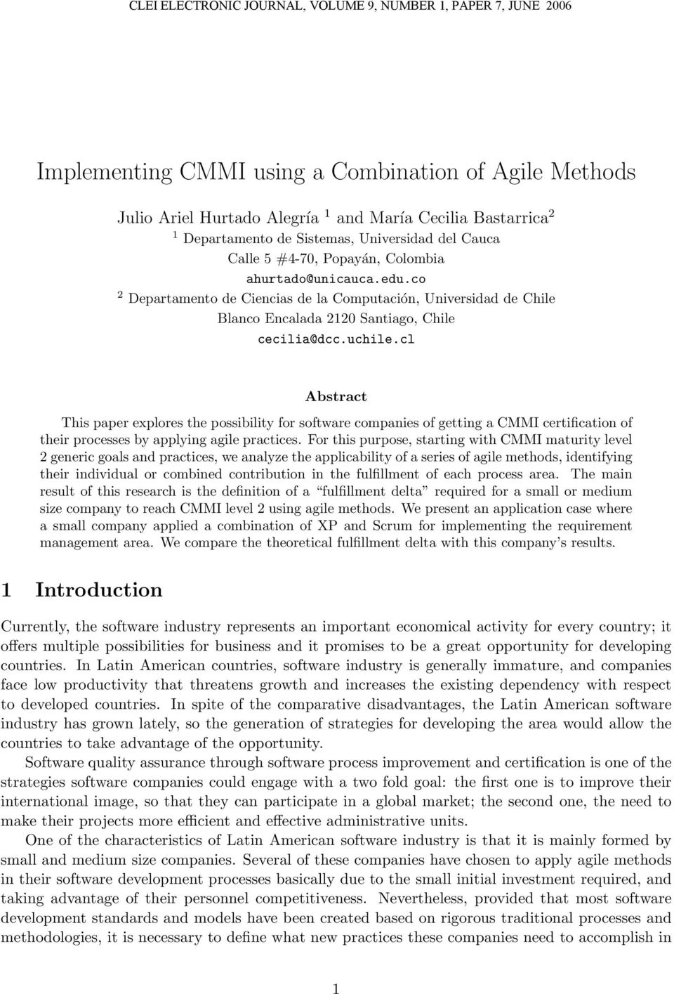 cl Abstract This paper explores the possibility for software companies of getting a CMMI certification of their processes by applying agile practices.